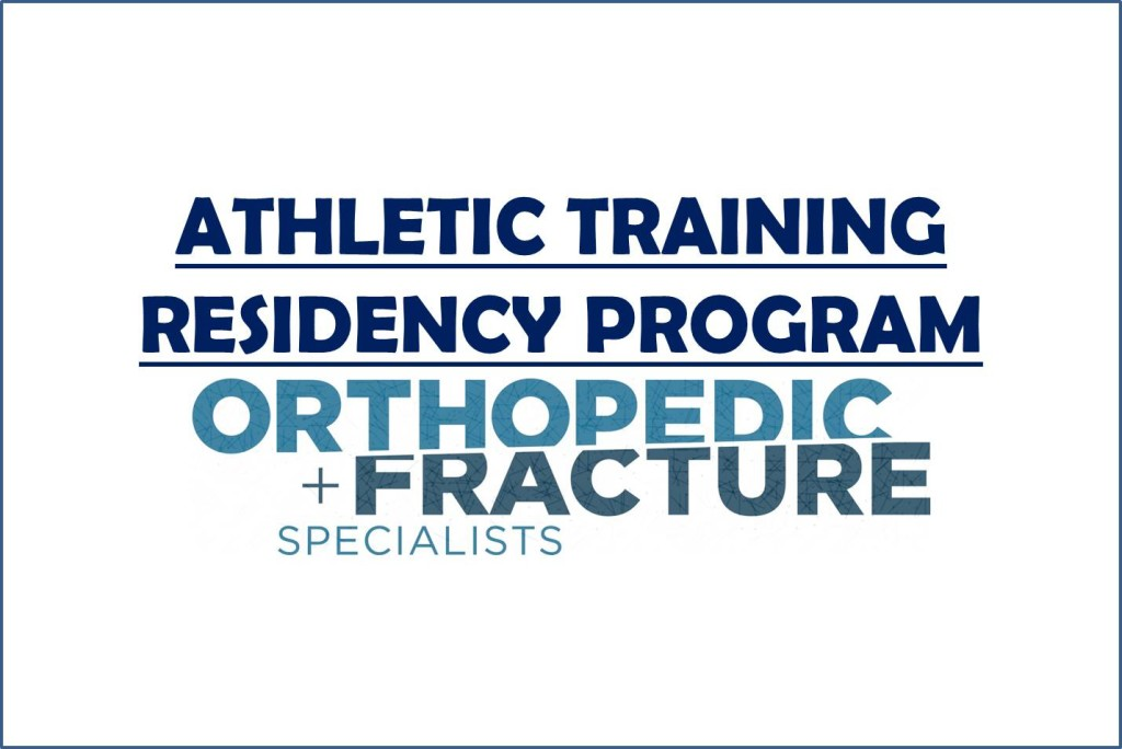 Athletic Training Residency Program Orthopedic Fracture Specialists
